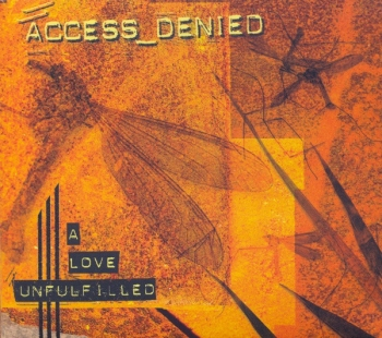 Access Denied - A Love Unfulfilled - CD