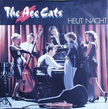 Ace Cats, The - Heut Nacht / Ich Will Rock'n Roll - 7