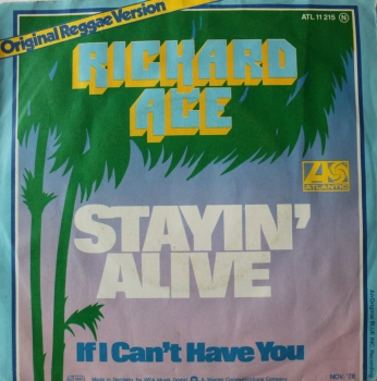 Ace, Richard - Stayin' Alive / If I Can't Have You - 7