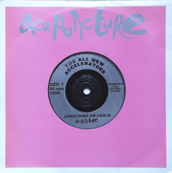 All New Accelerators, The - Christians On Crack / 1987 / Plastic Punx - 7