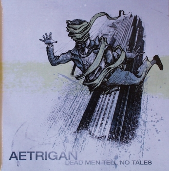 Aetrigan - Dead Men Tell No Tales - CD