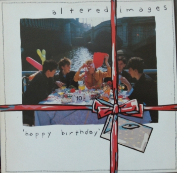 Altered Images - Happy Birthday - LP