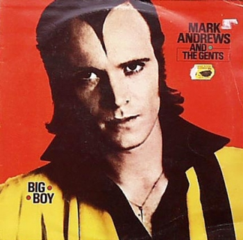 Andrews, Mark & The Gents - Big Boy - LP