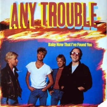 Any Trouble - Baby Now That I've Found Me / Bricks & Mortar / + 1 - 12