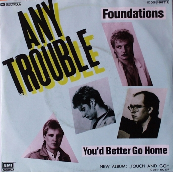 Any Trouble - Foundations / You'd Better Go Home - 7