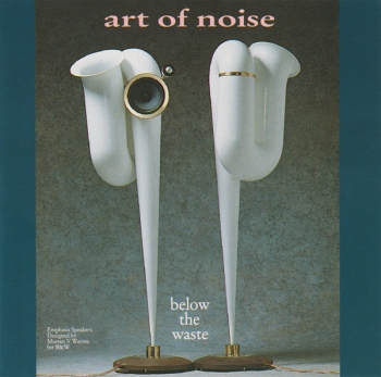 Art Of Noise, The - Below The Waste - CD