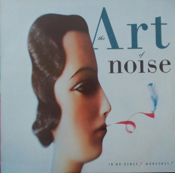 Art Of Noise, The - In No Sense ? Nonsense ! - LP