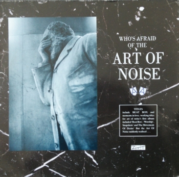 Art Of Noise, The - Who's Afraid Of The Art Of Noise - LP