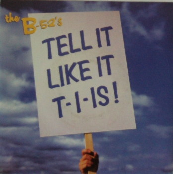 B - 52's - Tell It Like It T-I-Is / The World's Green Laughter - 7