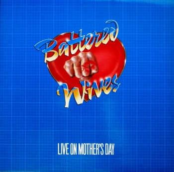Battered Wives - Live On Mother's Day - LP