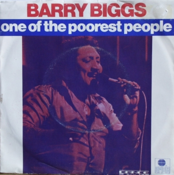 Biggs, Barry - One Of The Poorest People / Girl I Really Love You - 7