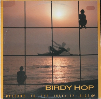 Birdy Hop - Welcome To The Insanity Ride - LP