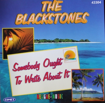 Blackstones, The - Somebody Ought To Write About It - CD