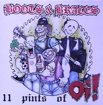 Boots & Braces - 11 Pints of Oi! - CD