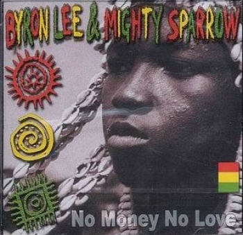 Byron Lee & Mighty Sparrow - No Money No Love - CD