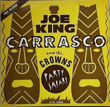 Carrasco, Joe 'King' & The Crowns - Party Safari - MLP