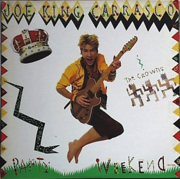 Carrasco, Joe 'King' & The Crowns - Party Weekend - LP