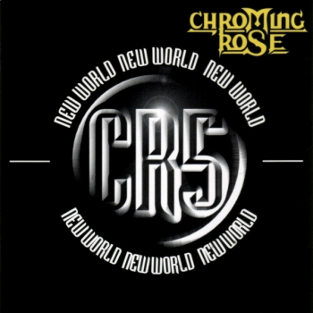 Chroming Rose - New World - CD