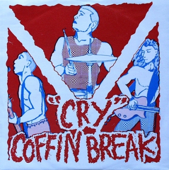 Coffin Break / Victims Family - Cry / My Evil Twin - 7