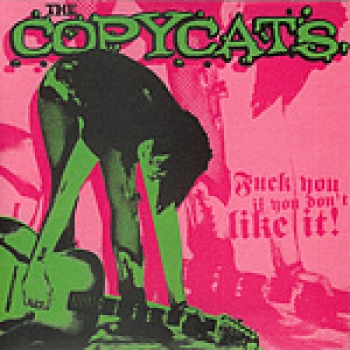 Copycats, The - Fuck You If You Don't Like It - MCD