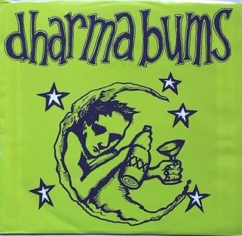 Dharma Bums - Givin In / Shake Some Action - 7