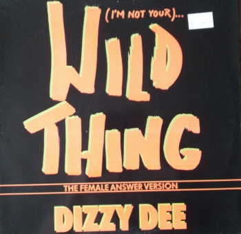 Dizzy Dee - (I'm Not Your) Wild Thing - 12