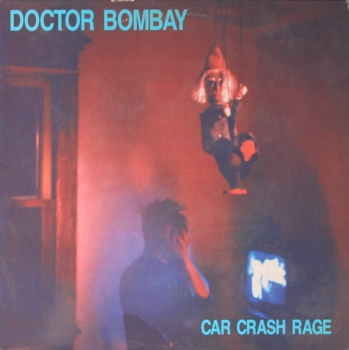 Doctor Bombay - Car Crash Rage - LP