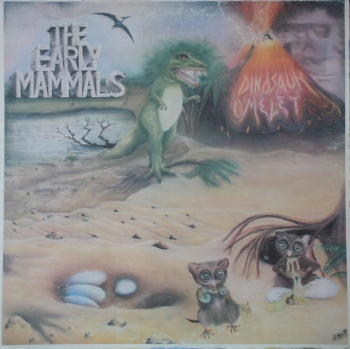 Early Mammals, The - Dinosaur Omelet - LP