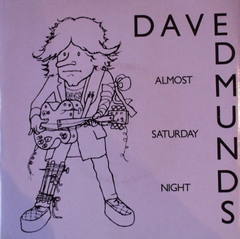 Edmunds, Dave - Almost Saturday Night / You'll Never Get Me Up- 7