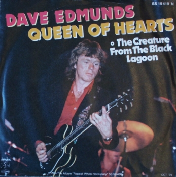 Edmunds, Dave - Queen Of Hearts / The Creature From The Black Lagoon- 7