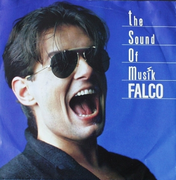 Falco - The Sound Of Musik (Single Edit) / (Rock'n' Soul Edit) - 7