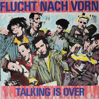 Flucht Nach Vorn - Talking Is Over - LP