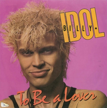 Idol, Billy - To Be A Lover / All Summer Single - 7