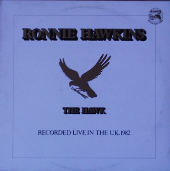 Hawkins, Ronnie - The Hawk - Recorded Live In The U.K. 1982 - LP