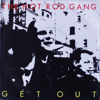 Hot Rod Gang, The - Get Out / Make You Mine - 7