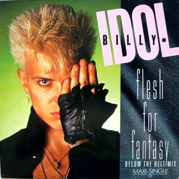 Idol, Billy - Flesh For Fantasy (Below The Belt Mix) / Flesh For Fantasy / Blue Highway - 12