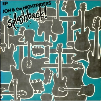 Jon & the Nightriders - Splashback ! - 12
