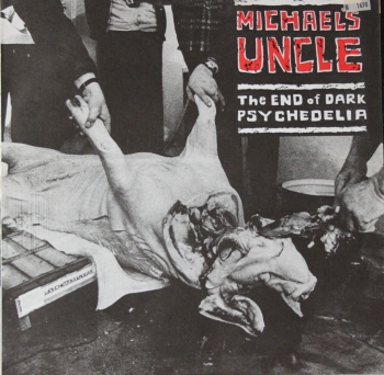 Michael's Uncle - The End Of Dark Psychedelia - LP