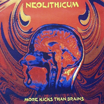 Neolithicum - More Kicks Than Brains - CD