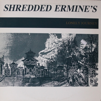 Shredded Ermine's - Lonely Journey - LP