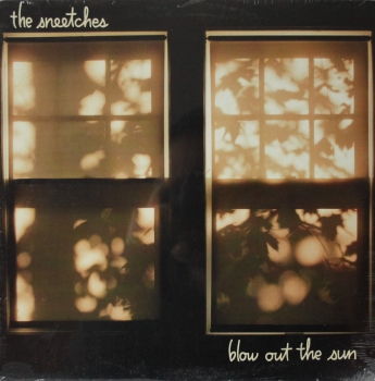 Sneetches, The - Blow Out The Sun - LP