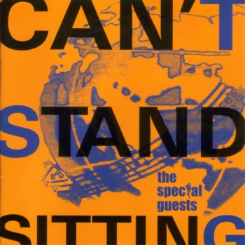 Special Guests, The - Can't Stand Sitting - CD