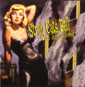 Stray Cats : Various Artists - Stray Cats Ball - No Dogs Allowed - CD