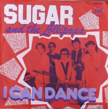 Sugar And The Lollipops - I Can Dance / Still Dancing With You - 7