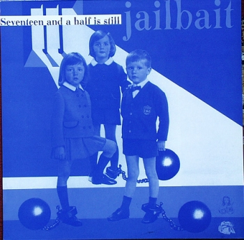 Various Artists - Seventeen & A Half Is Still Jailbait - LP