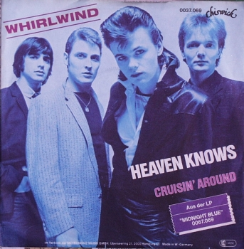 Whirlwind - Heaven Knows / Cruisin' Around - 7