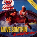 "2 Live Crew - Move Somthin ""Is What We Are"" - 2LP"