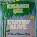 Ace, Richard - Stayin' Alive / If I Can't Have You - 7""