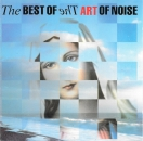 Art Of Noise, The - The Best Of Art Of Noise - CD