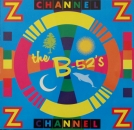 B - 52's - Channel Z (Rock Mix) / (Remix Edit) / (Rock Dub) - 12""